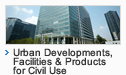 Urban Developments, Facilities & Products for Civil Use