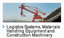 Logistics Systems, Materials Handling Equipment and Construction Machinery